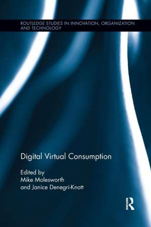 Digital Virtual Consumption de Mike Molesworth