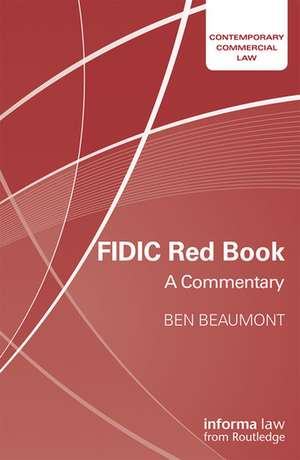 FIDIC Red Book : A Commentary de Ben Beaumont