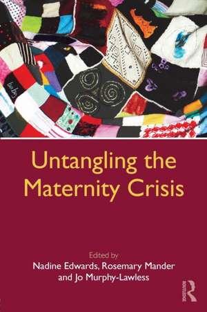 Untangling the Maternity Crisis de Edwards, Nadine