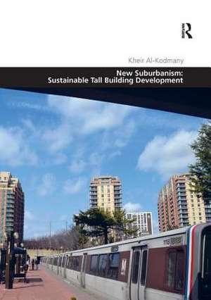 New Suburbanism: Sustainable Tall Building Development de Kheir Al-Kodmany