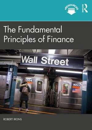 The Fundamental Principles of Finance de USA) Irons, Robert (Elmira College
