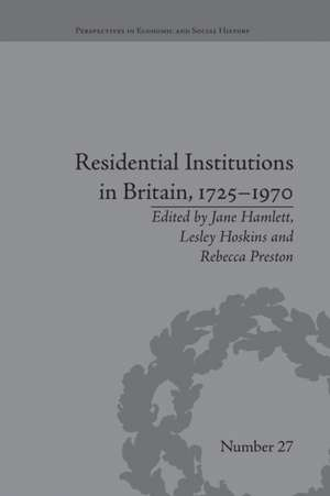 Residential Institutions in Britain, 1725-1970: Inmates and Environments