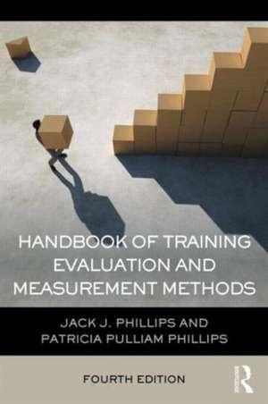 Handbook of Training Evaluation and Measurement Methods de Jack J. Phillips