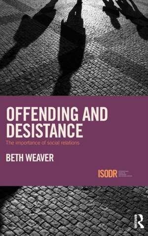 Offending and Desistance de Beth Nixon Weaver