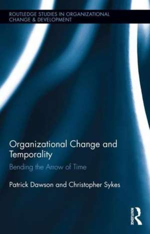 Organizational Change and Temporality de Patrick Dawson