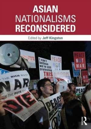 Asian Nationalisms Reconsidered de Jeff Kingston