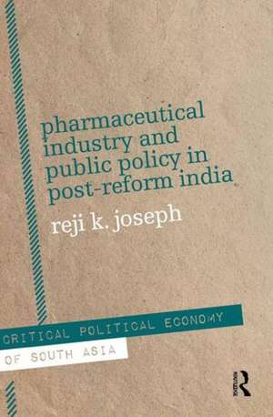 Pharmaceutical Industry and Public Policy in Post-Reform India