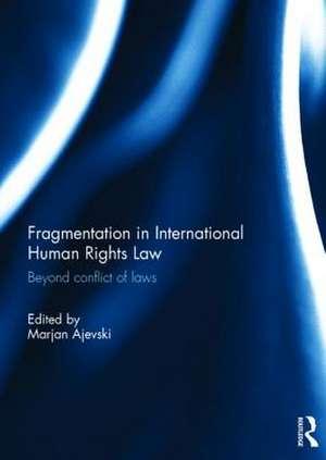 Fragmentation in International Human Rights Law de Marjan Ajevski