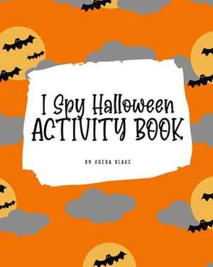I Spy Halloween Activity Book for Kids (8x10 Coloring Book / Activity Book) de Sheba Blake