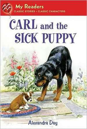 Carl and the Sick Puppy de Alexandra Day