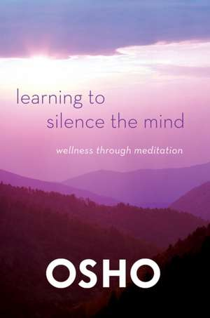 Learning to Silence the Mind de Osho