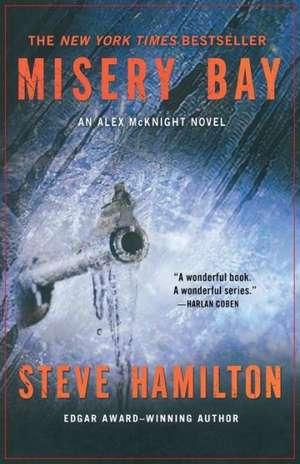 Misery Bay:  An Alex McKnight Novel de Steve Hamilton