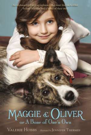 Maggie & Oliver or a Bone of One's Own de Valerie Hobbs