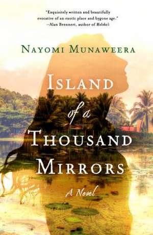 Island of a Thousand Mirrors de Nayomi Munaweera