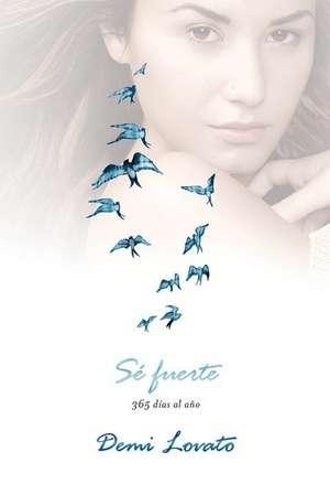 Se Fuerte:  365 Dias al Ano de Demi Lovato