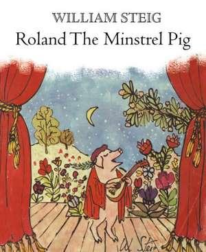 Roland the Minstrel Pig de William Steig
