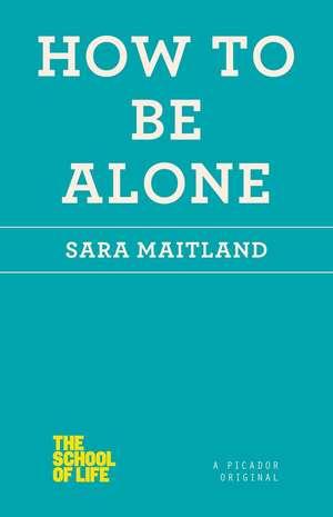 How to Be Alone de Sara Maitland