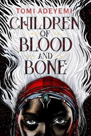 Children of Blood and Bone de Tomi Adeyemi