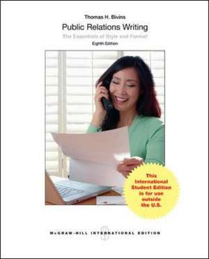 Public Relations Writing: The Essentials of Style and Format (Int'l Ed) de Thomas Bivins