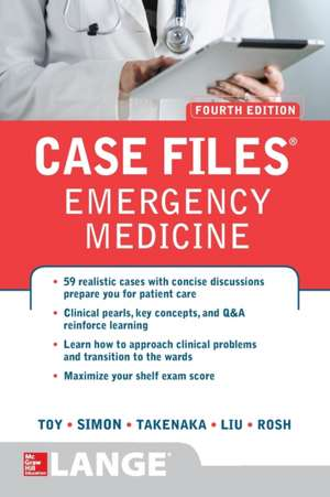 Case Files Emergency Medicine, Fourth Edition