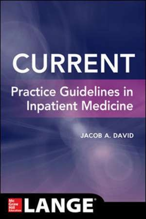 CURRENT Practice Guidelines in Inpatient Medicine de Jacob David