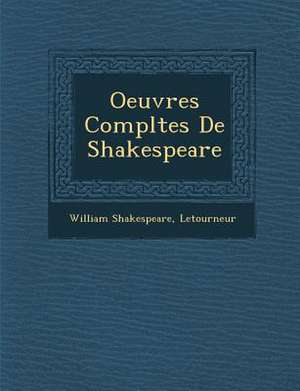 Oeuvres Completes de Shakespeare de William Shakespeare