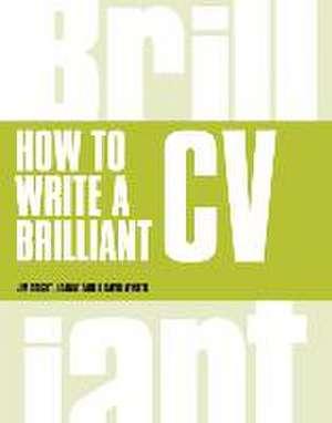 How to Write a Brilliant CV de Jim Bright