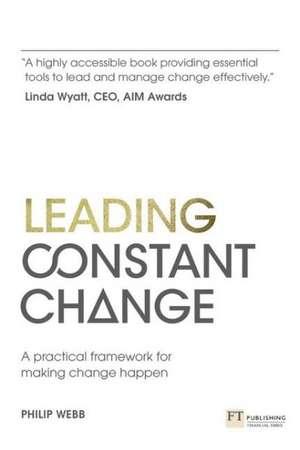 Leading Constant Change de Philip Webb
