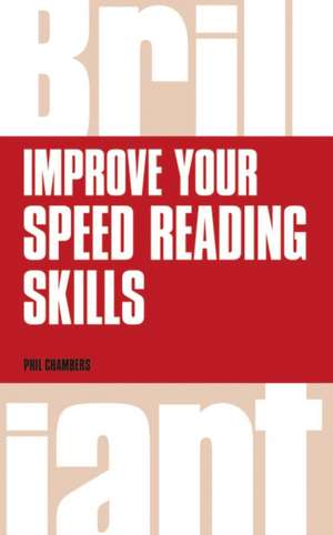 Improve your speed reading skills de Phil Chambers