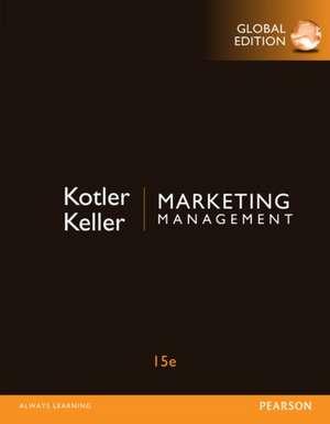 Marketing Management, Global Edition de Kotler Philip