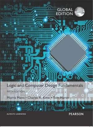 Logic and Computer Design Fundamentals, Global Edition de Morris Mano