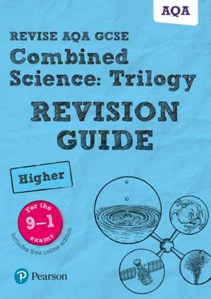 Revise AQA GCSE Combined Science: Trilogy Higher Revision Guide