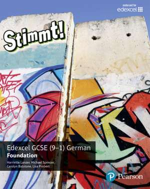 Stimmt! Edexcel GCSE German Foundation Student Book de Harriette Lanzer
