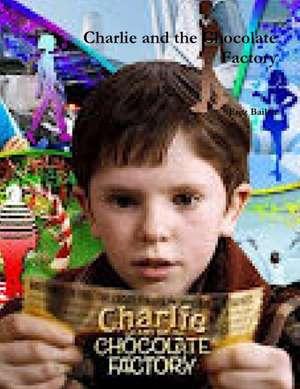 Charlie and the Chocolate Factory de Erez Bailen