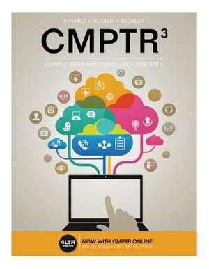 CMPTR (with CMPTR Online, 1 term (6 months) Printed Access Card) de Katherine (BookTec) Pinard