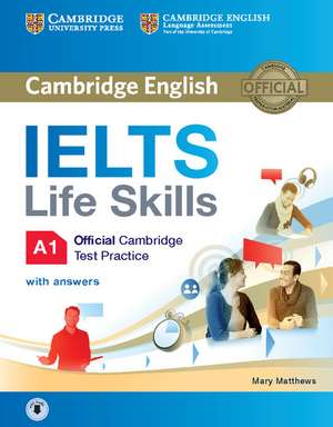 IELTS Life Skills Official Cambridge Test Practice A1 Student's Book with Answers and Audio imagine