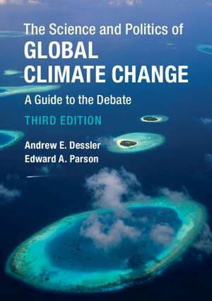The Science and Politics of Global Climate Change: A Guide to the Debate de Andrew E. Dessler