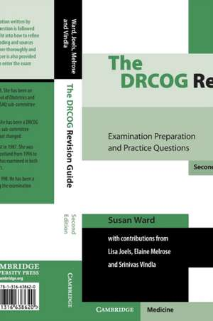 The DRCOG Revision Guide: Examination Preparation and Practice Questions de Susan Ward