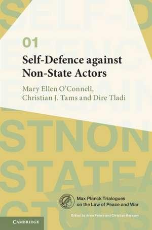 Self-Defence against Non-State Actors: Volume 1 de Mary Ellen O'Connell