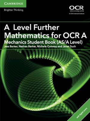 A Level Further Mathematics for OCR A Mechanics Student Book (AS/A Level) with Cambridge Elevate Edition (2 Years)
