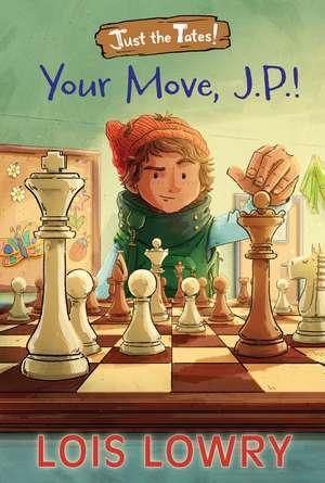 Your Move, J.P.! de Lois Lowry