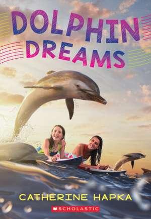 Dolphin Dreams de Catherine Hapka