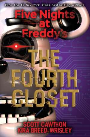 The Fourth Closet (Five Nights at Freddy's) de Scott Cawthon
