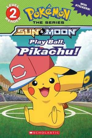 Play Ball, Pikachu! (Pokemon: Alola Reader #5) de Sonia Sander