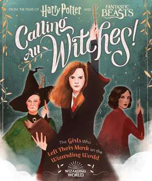 Harry Potter and Fantastic Beasts - Calling All Witches! de Laurie Calkhoven