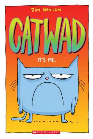 It's Me. (Catwad #1) de Jim Benton