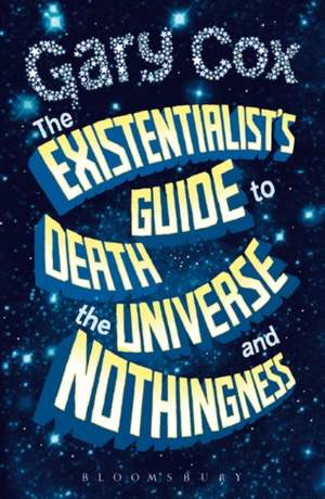 The Existentialist's Guide to Death, the Universe and Nothingness imagine