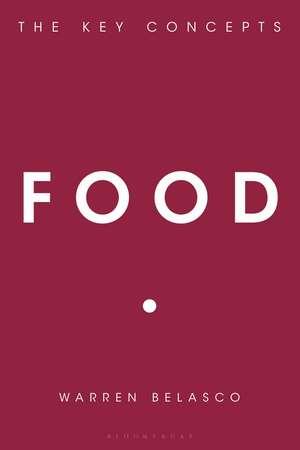 Food: The Key Concepts de Warren Belasco