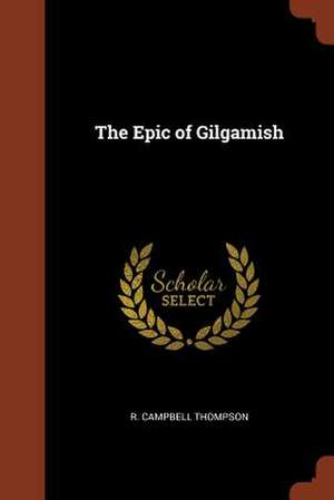 The Epic of Gilgamish de R. Campbell Thompson