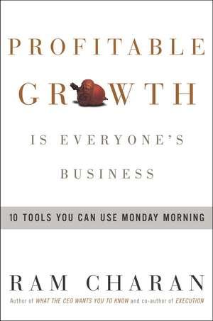 Profitable Growth is Everyone's Business de Ram Charan